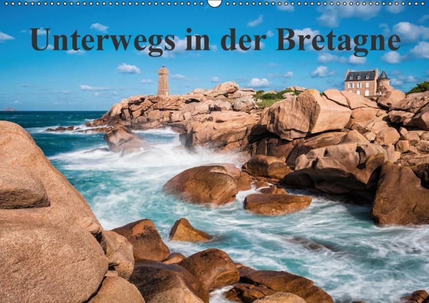 Unterwegs in der Bretagne (Wandkalender 2017 DIN A2 quer) - Coverbild