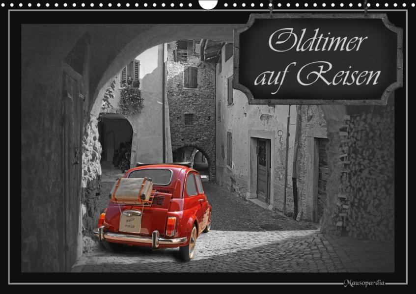 Oldtimer auf Reisen (Wandkalender 2017 DIN A3 quer) - Coverbild