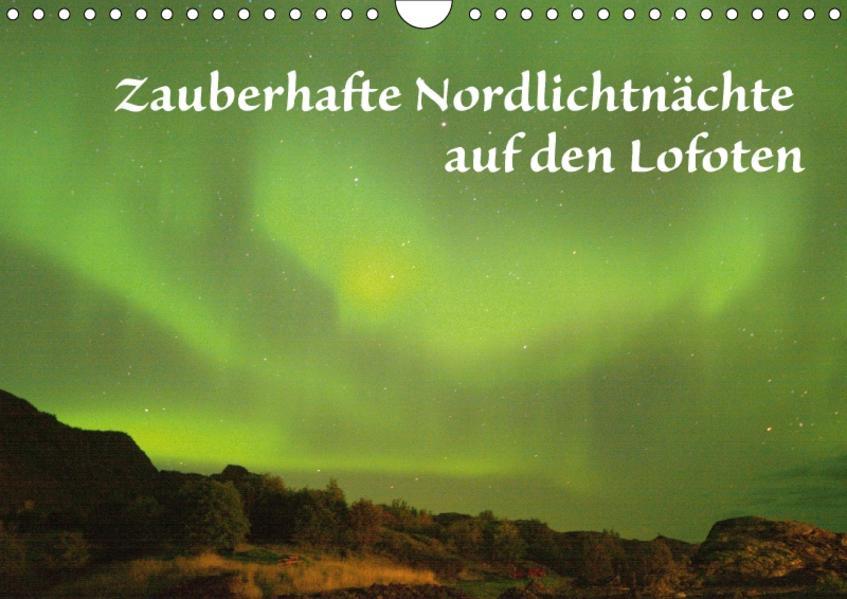 Zauberhafte Nordlichtnächte auf den LofotenAT-Version  (Wandkalender 2017 DIN A4 quer) - Coverbild