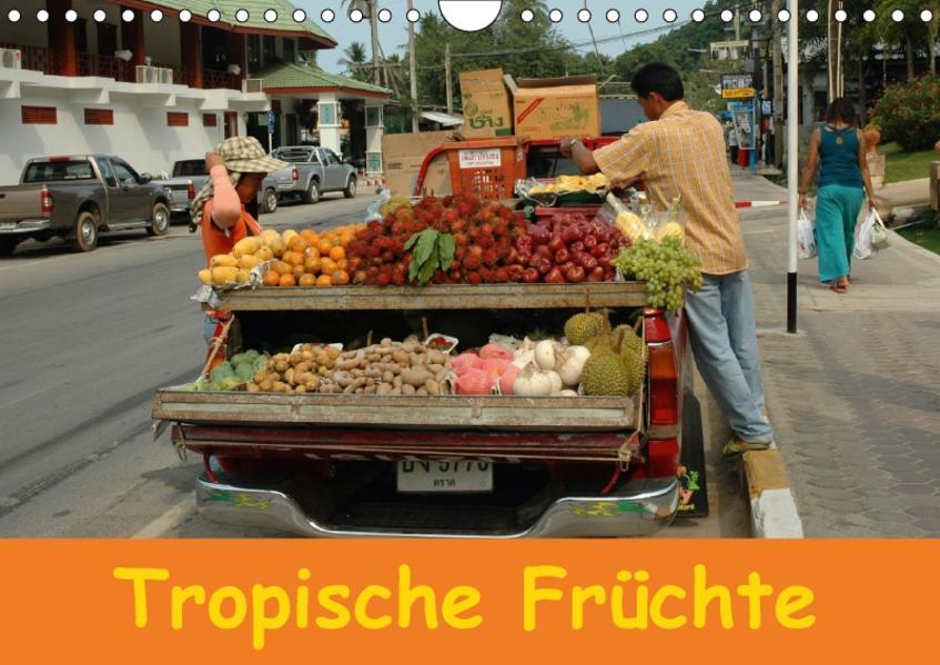 Tropische Früchte (Wandkalender 2017 DIN A4 quer) - Coverbild