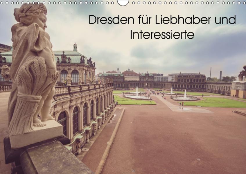 Dresden für Liebhaber und Interessierte (Wandkalender 2017 DIN A3 quer) - Coverbild