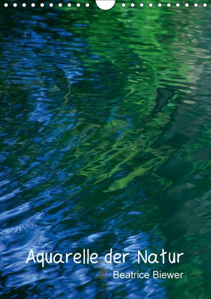 Aquarelle der Natur (Wandkalender 2017 DIN A4 hoch) - Coverbild