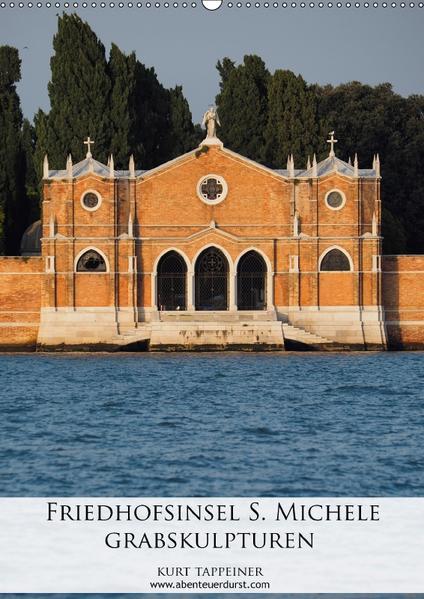 Friedhofsinsel S. Michele - Grabskulturen (Wandkalender 2017 DIN A2 hoch) - Coverbild