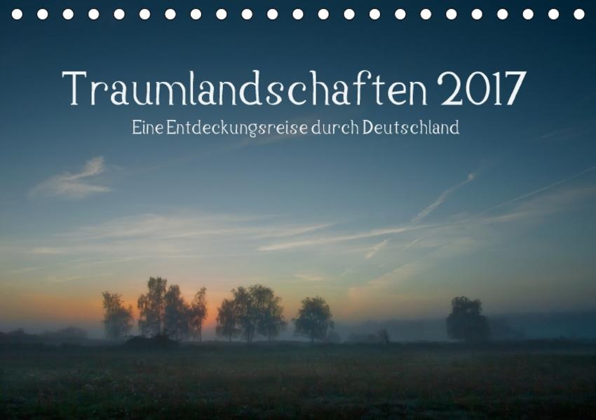 Traumlandschaften 2017 (Tischkalender 2017 DIN A5 quer) - Coverbild