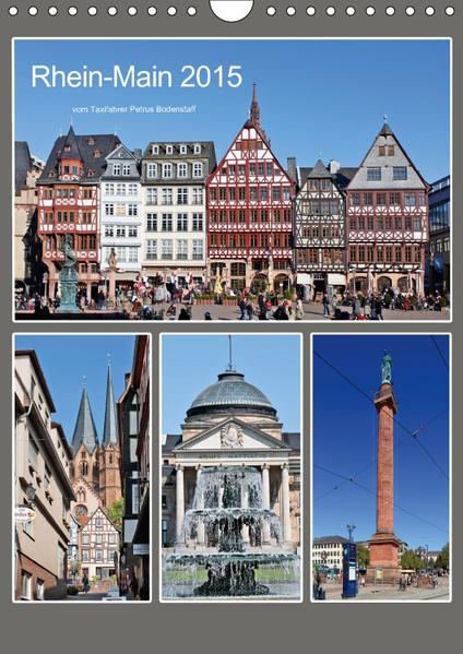 Rhein-Main 2017 vom Taxifahrer Petrus Bodenstaff (Wandkalender 2017 DIN A4 hoch) - Coverbild