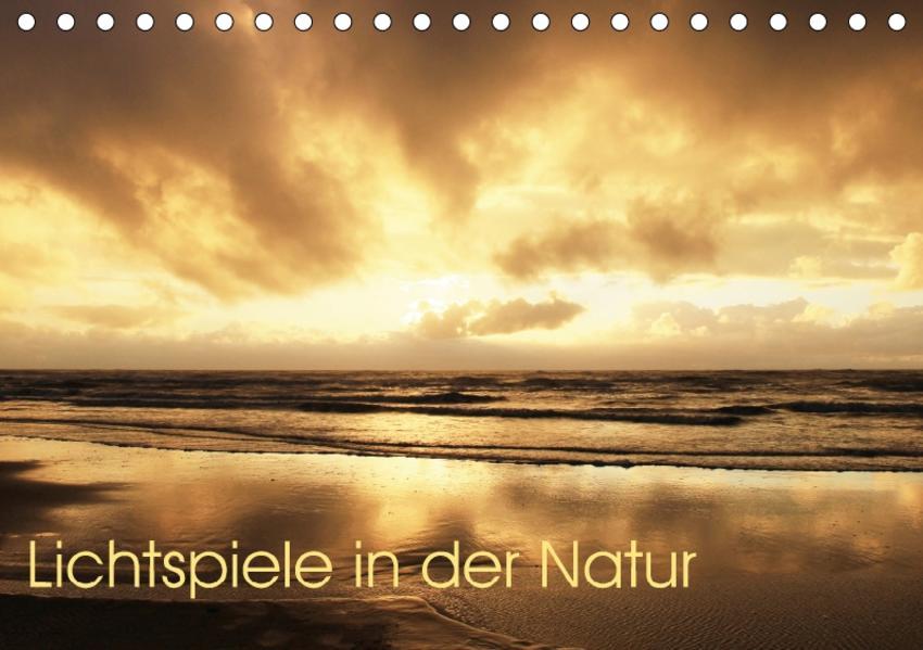 Lichtspiele in der Natur (Tischkalender 2017 DIN A5 quer) - Coverbild