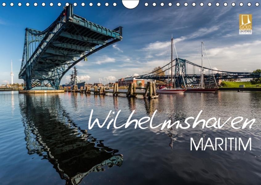 Wilhelmshaven maritim (Wandkalender 2017 DIN A4 quer) - Coverbild