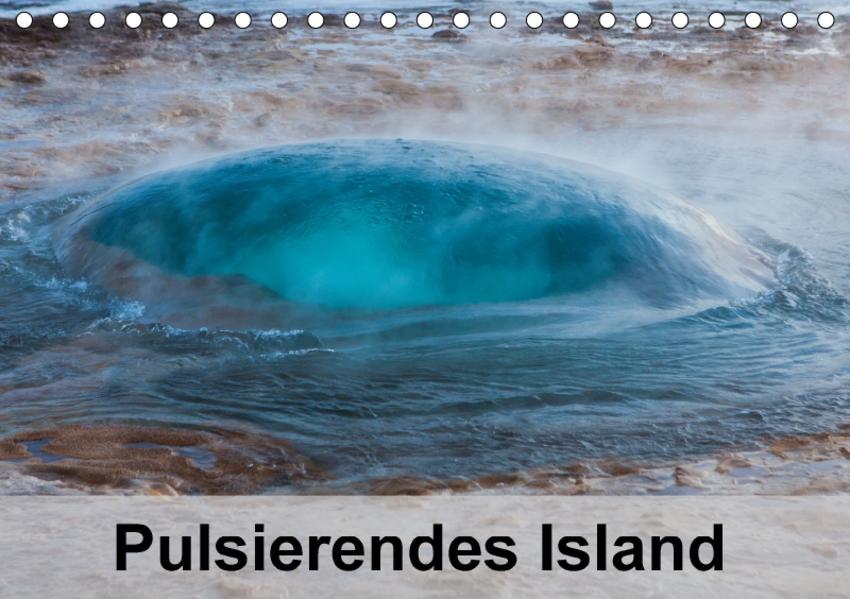 Pulsierendes Island (Tischkalender 2017 DIN A5 quer) - Coverbild