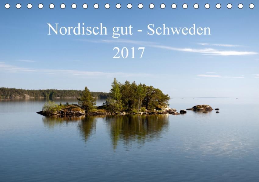Nordisch gut - Schweden (Tischkalender 2017 DIN A5 quer) - Coverbild