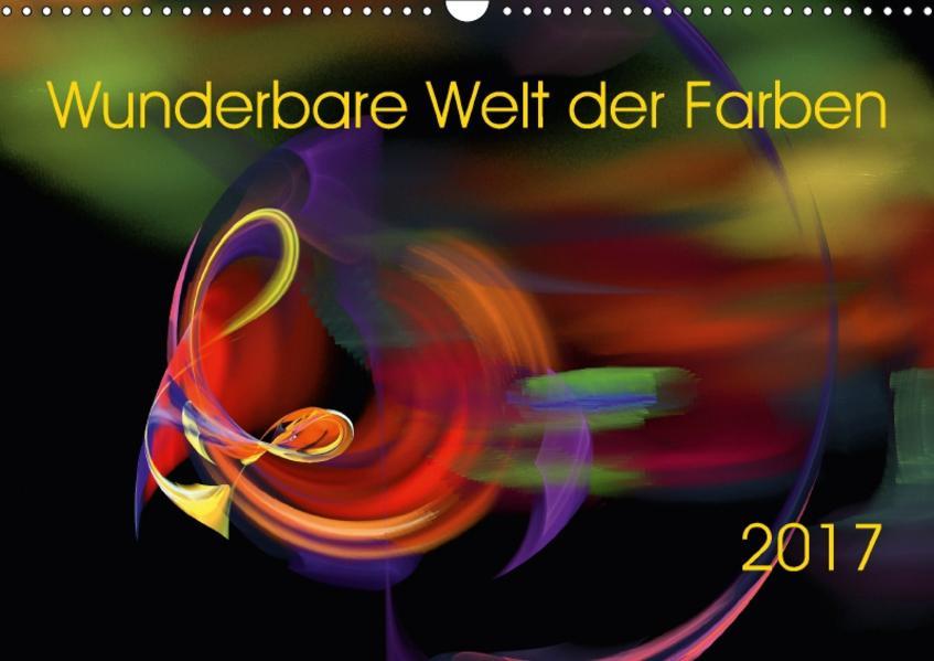 Wunderbare Welt der Farben 2017 (Wandkalender 2017 DIN A3 quer) - Coverbild