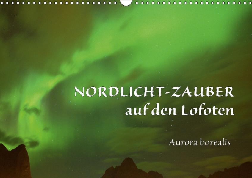 Nordlicht-Zauber auf den Lofoten. Aurora borealisCH-Version  (Wandkalender 2017 DIN A3 quer) - Coverbild