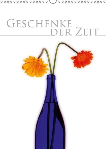 Geschenke der Zeit (Wandkalender 2017 DIN A3 hoch) - Coverbild