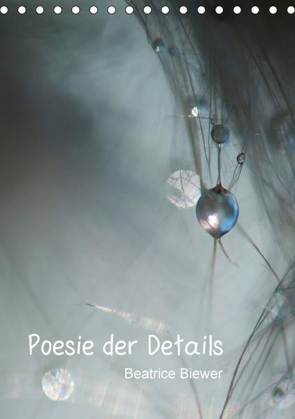 Poesie der Details (Tischkalender 2017 DIN A5 hoch) - Coverbild