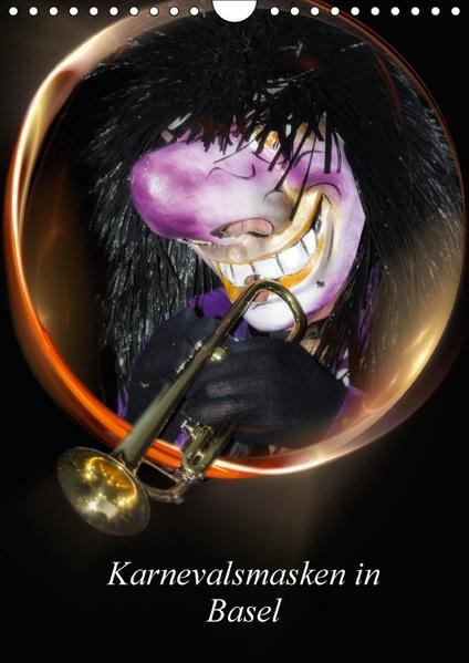 Karnevalsmasken in BaselCH-Version  (Wandkalender 2017 DIN A4 hoch) - Coverbild