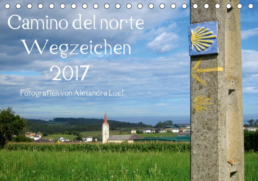 Camino del norte - WegzeichenAT-Version  (Tischkalender 2017 DIN A5 quer) - Coverbild