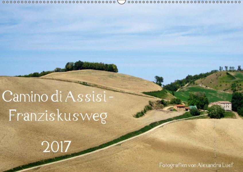 Camino di Assisi - FranziskuswegAT-Version  (Wandkalender 2017 DIN A2 quer) - Coverbild