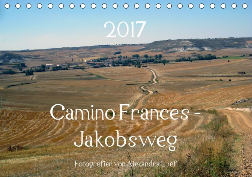 Camino Frances - JakobswegAT-Version  (Tischkalender 2017 DIN A5 quer) - Coverbild