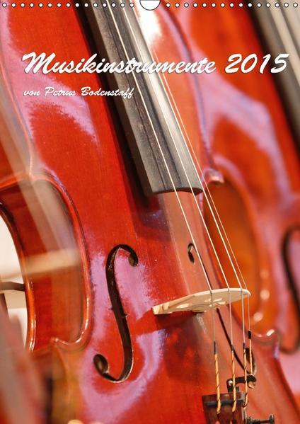 Musikinstrumente 2017 von Petrus Bodenstaff (Wandkalender 2017 DIN A3 hoch) - Coverbild