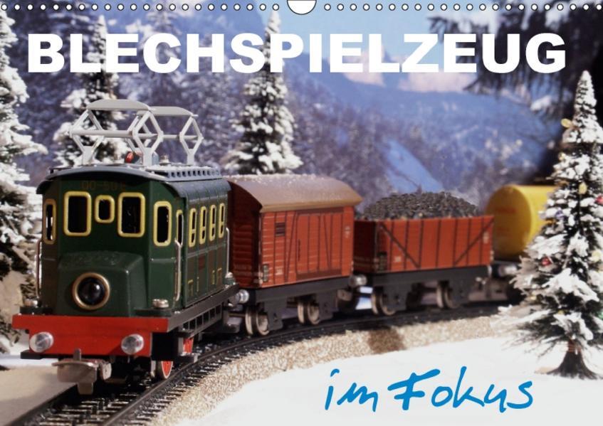 Blechspielzeug im Fokus (Wandkalender 2017 DIN A3 quer) - Coverbild