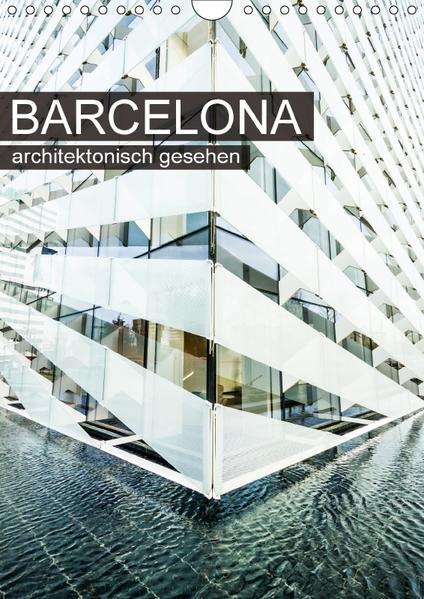 Barcelona, architektonisch gesehen (Wandkalender 2017 DIN A4 hoch) - Coverbild