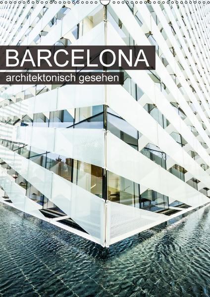 Barcelona, architektonisch gesehen (Wandkalender 2017 DIN A2 hoch) - Coverbild