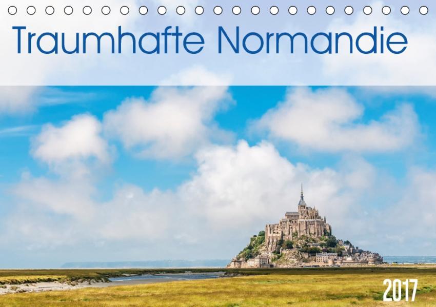 Traumhafte Normandie (Tischkalender 2017 DIN A5 quer) - Coverbild