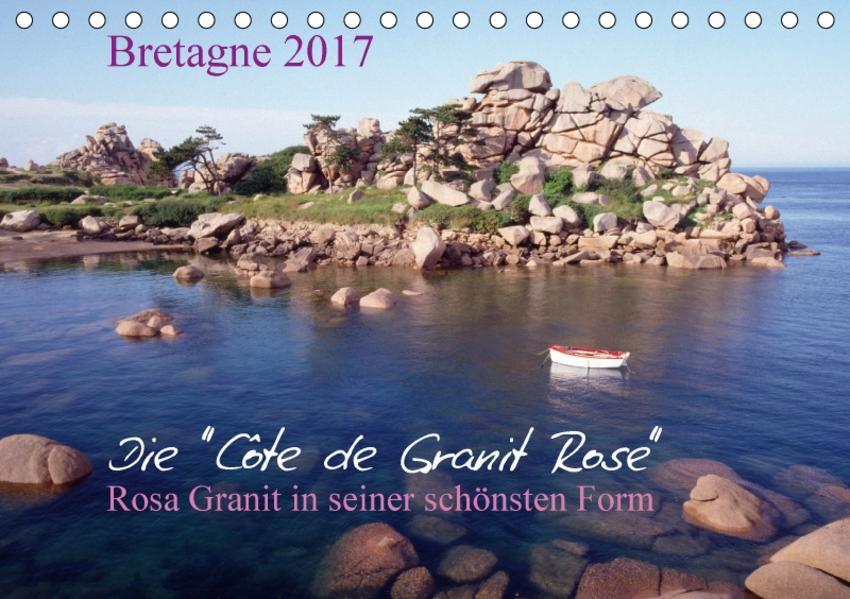 Bretagne, die Côte de Granit Rose, rosa Granit in seiner schönsten Form.CH-Version  (Tischkalender 2017 DIN A5 quer) - Coverbild