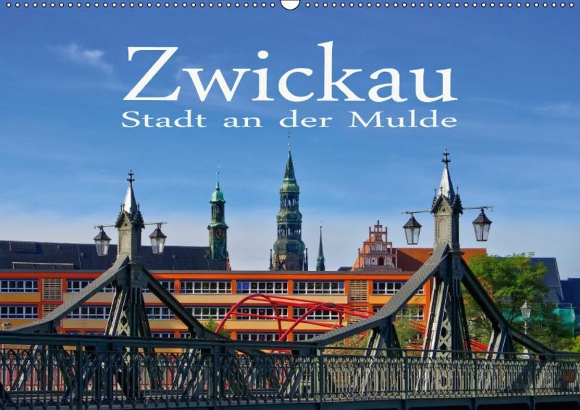 Zwickau - Stadt an der Mulde (Wandkalender 2017 DIN A2 quer) - Coverbild