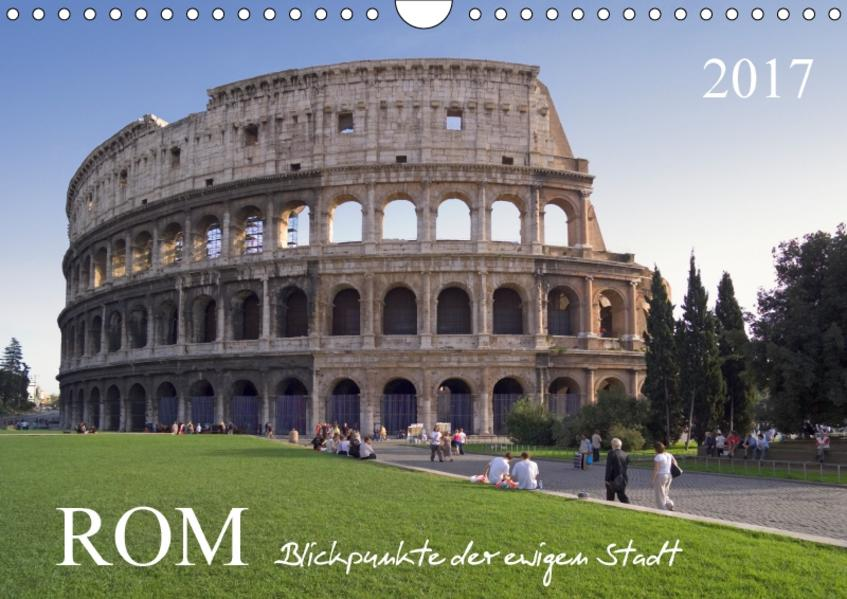 Rom, Blickpunkte der ewigen Stadt.AT-Version  (Wandkalender 2017 DIN A4 quer) - Coverbild