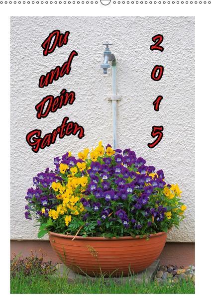 Du und Dein Garten (Wandkalender 2017 DIN A2 hoch) - Coverbild