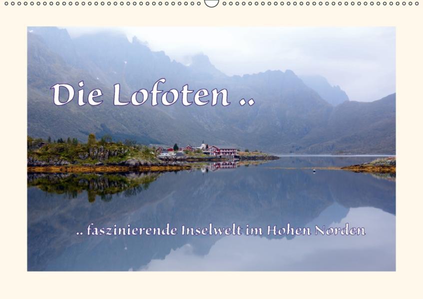 Die Lofoten .. faszinierende Inselwelt im Hohen Norden (Wandkalender 2017 DIN A2 quer) - Coverbild