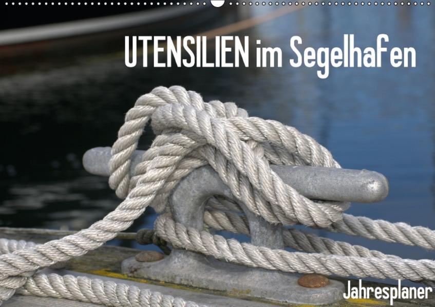 UTENSILIEN im Segelhafen (Wandkalender 2017 DIN A2 quer) - Coverbild