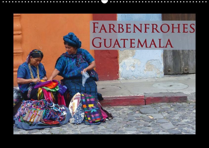 Farbenfrohes Guatemala (Wandkalender 2017 DIN A2 quer) - Coverbild
