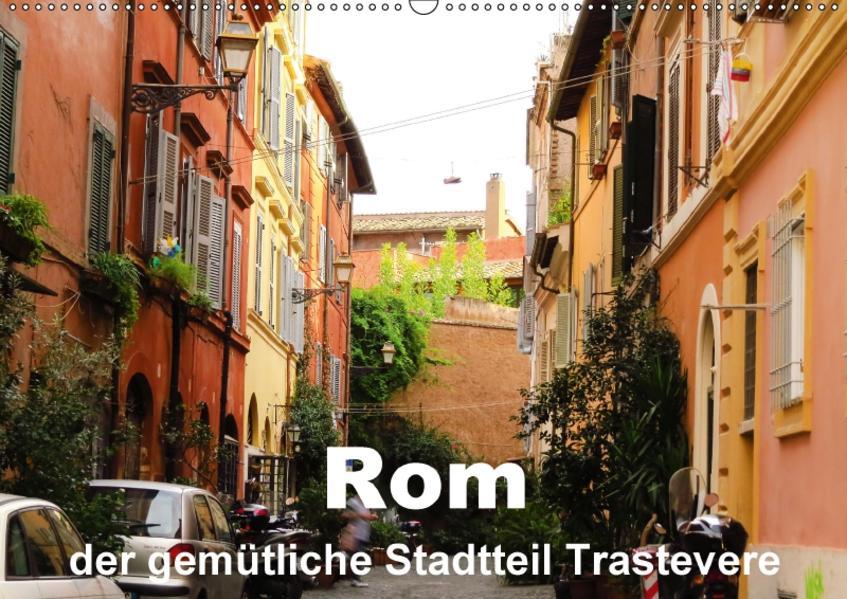 Rom - der gemütliche Stadtteil Trastevere (Wandkalender 2017 DIN A2 quer) - Coverbild