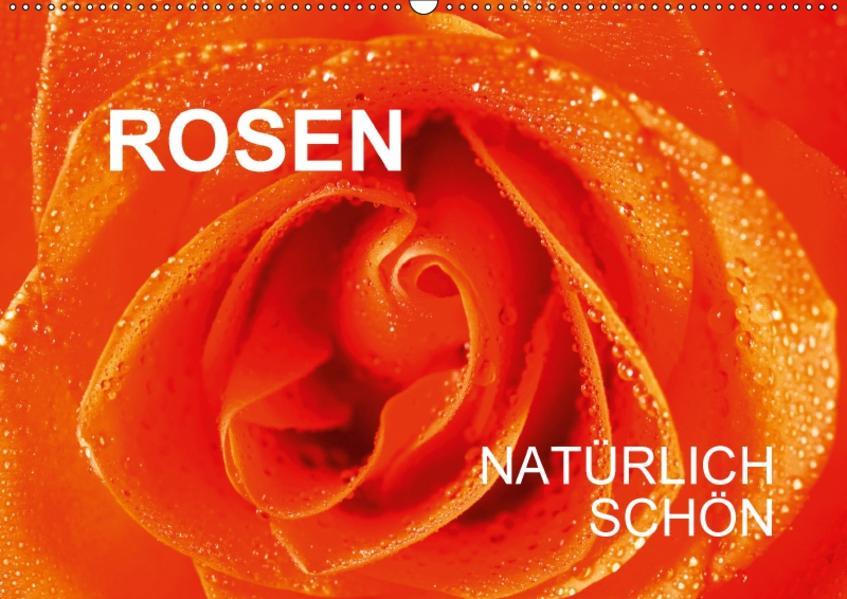 Rosen natürlich schönAT-Version  (Wandkalender 2017 DIN A2 quer) - Coverbild