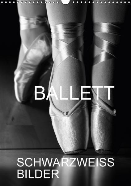 Ballett Schwarzweiss-BilderCH-Version  (Wandkalender 2017 DIN A3 hoch) - Coverbild