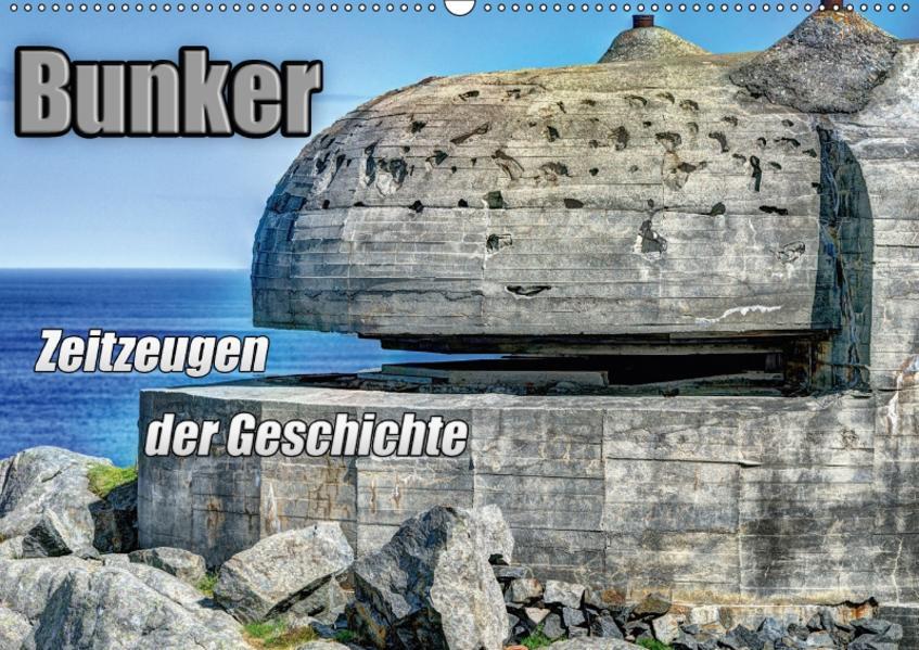 Bunker Zeitzeugen der Geschichte (Wandkalender 2017 DIN A2 quer) - Coverbild