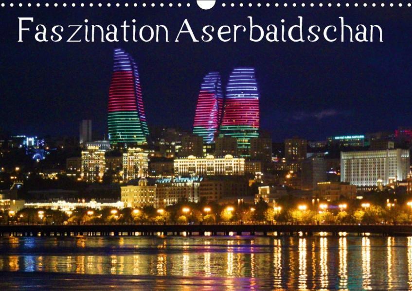 Faszination Aserbaidschan (Wandkalender 2017 DIN A3 quer) - Coverbild