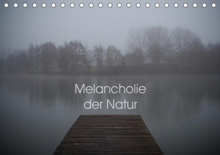 Melancholie der Natur (Tischkalender 2017 DIN A5 quer) - Coverbild