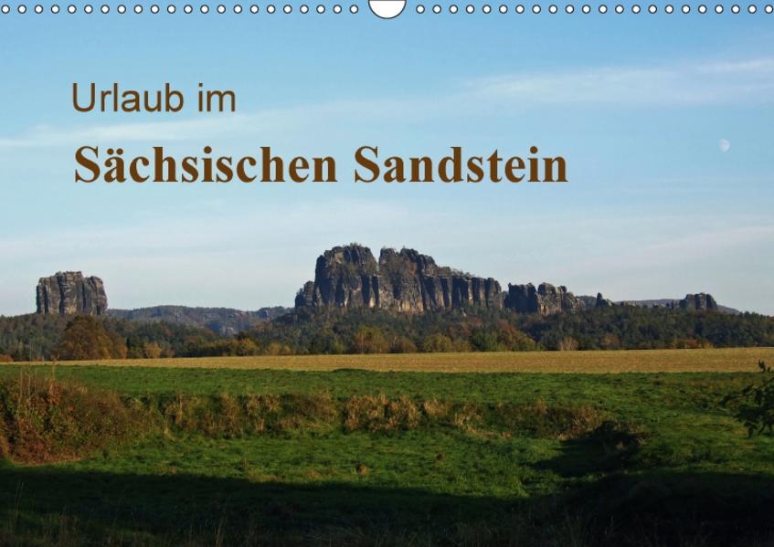 Urlaub im Sächsischen Sandstein (Wandkalender 2017 DIN A3 quer) - Coverbild