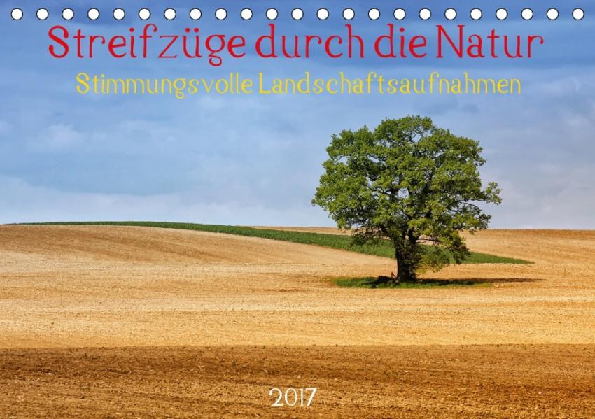 Streifzüge durch die Natur - Stimmungsvolle Landschaftsaufnahmen 2017 (Tischkalender 2017 DIN A5 quer) - Coverbild