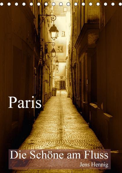 Paris - Die Schöne am Fluss (Tischkalender 2017 DIN A5 hoch) - Coverbild