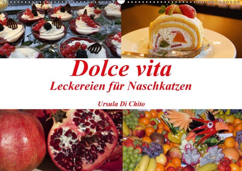 Dolce vita - Leckereien für Naschkatzen (Wandkalender 2017 DIN A2 quer) - Coverbild
