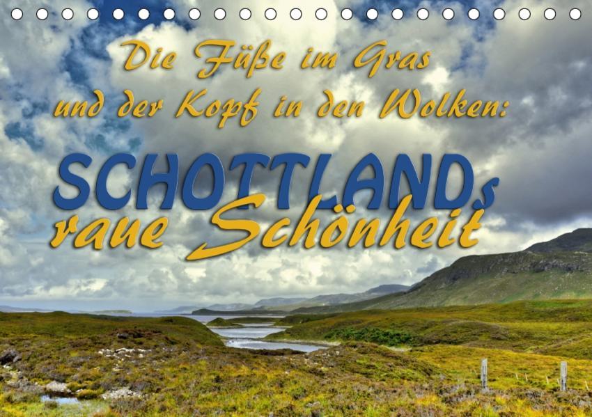 Die Füße im Gras und der Kopf in den Wolken: Schottlands raue Schönheit (Tischkalender 2017 DIN A5 quer) - Coverbild