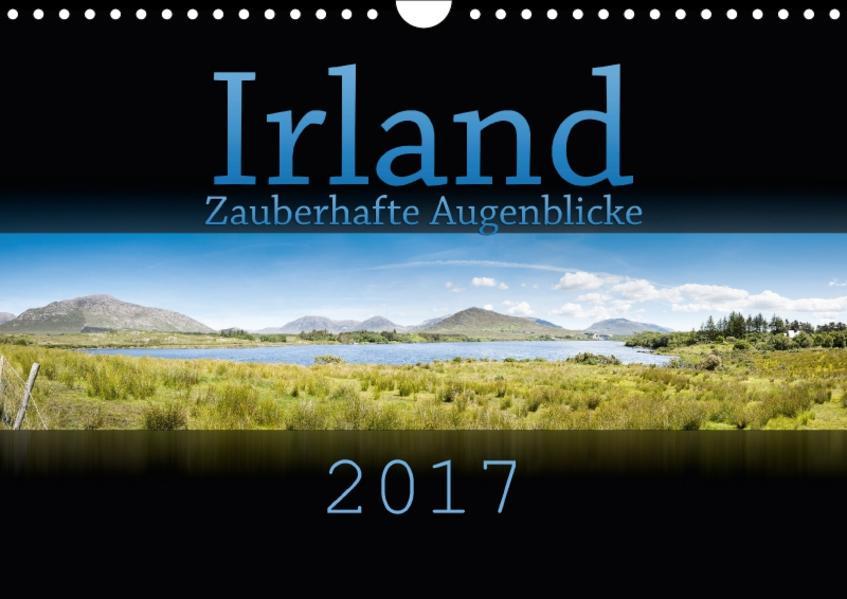 Irland - Zauberhafte Augenblicke (Wandkalender 2017 DIN A4 quer) - Coverbild