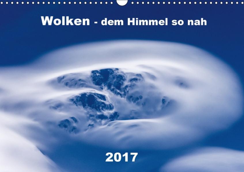 Wolken - dem Himmel so nah (Wandkalender 2017 DIN A3 quer) - Coverbild
