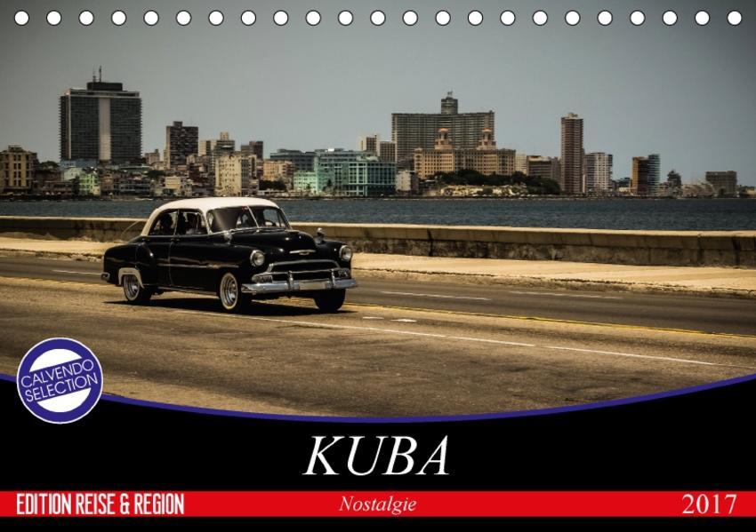 Kuba Nostalgie 2017 (Tischkalender 2017 DIN A5 quer) - Coverbild