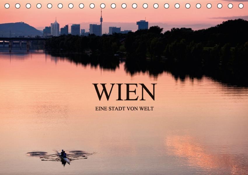 WIEN - EINE STADT VON WELTAT-Version  (Tischkalender 2017 DIN A5 quer) - Coverbild
