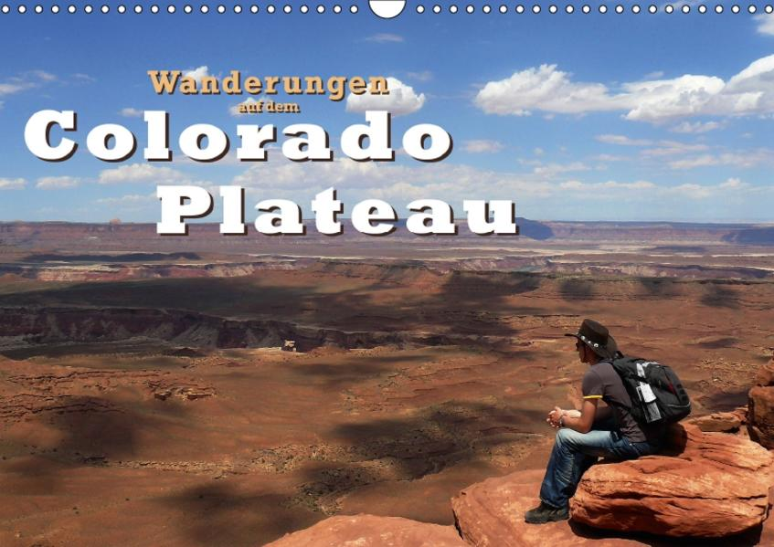 Wanderungen auf dem Colorado-Plateau (Wandkalender 2017 DIN A3 quer) - Coverbild