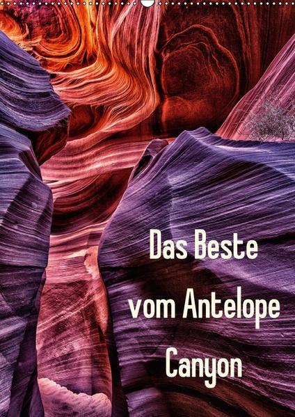 Das Beste vom Antelope Canyon (Wandkalender 2017 DIN A2 hoch) - Coverbild